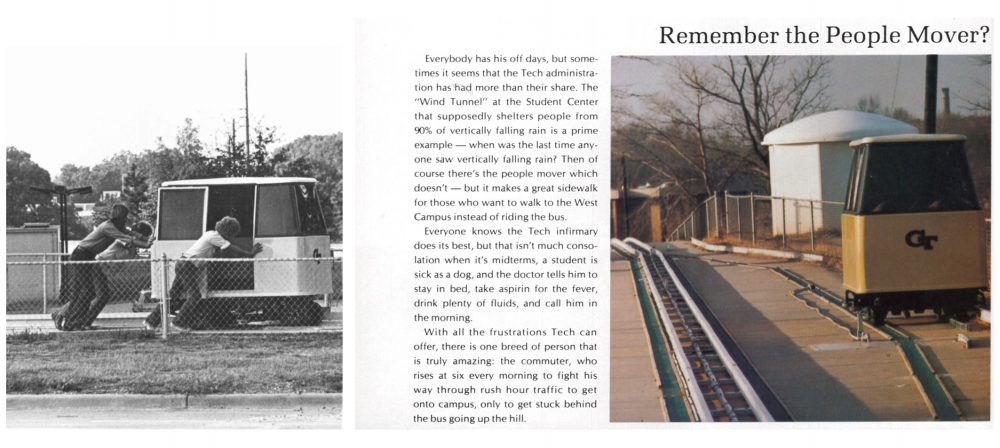 PEOPLE MOVER: The next iteration of tech Transit included an automated people mover that could transport one person per trip on west campus. The people mover helped students navigate the hilly campus but was deemed inefficient due to its limited capacity.